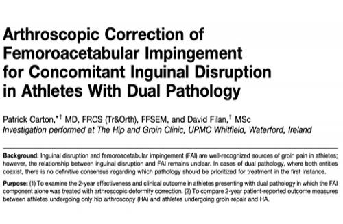 Arthroscopic Correction of Femoroacetabular Impingement for Concomitant Inguinal Disruption in Athletes With Dual Pathology